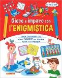 Gioco e Imparo con l'Enigmistica - Da 8 a 10 Anni — Libro