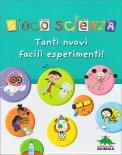 Gioco Scienza - Tanti Nuovi Facili Esperimenti - Libro