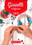 Gioielli e Bijoux - Subito Fatto - Libro