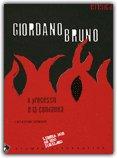 Giordano Bruno il Processo e la Condanna
