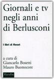 Giornali e Tv negli Anni di Berlusconi