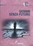 Giovani senza Futuro - Libro