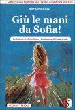 Giù le Mani da Sofia! - Libro