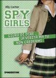 Giuro di Dire la Verità matu non Credermi - Spy Girls  - Libro
