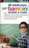 Gli Adulti sono Bambini Andati a Male  - Libro