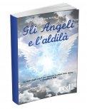 Gli Angeli e l'Aldilà  - Libro