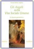 Gli Angeli nella Vita Sociale Umana  - Libro