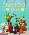 Gli Antibiotici della Natura  — Libro