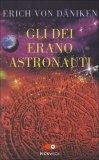 Gli Dei erano Astronauti — Libro