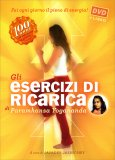GLI ESERCIZI DI RICARICA DI PARAMHANSA YOGANANDA - DVD + OPUSCOLO Come trasformare corpo, mente e anima con l'energia vitale di Paramhansa Yogananda, Jayadev Jaerschky