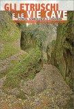 Gli Etruschi e le Vie Cave — Libro