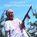 Gli Insegnamenti di Abuela Margarita Nunez