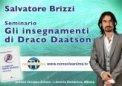 VIDEO CORSO - GLI INSEGNAMENTI DI DRACO DAATSON — DIGITALE Video corso digitale - Seminario svoltosi a Milano presso la Libreria Esoterica il 02/12/2012 di Salvatore Brizzi