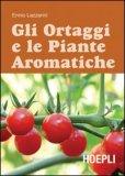 Gli Ortaggi e le Piante Aromatiche  - Libro
