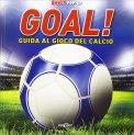 Goal! Guida al Gioco del Calcio - Libro Pop Up