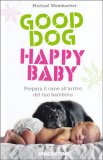 Good Dog Happy Baby - Libro