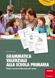 Grammatica Valenziale alla Scuola Primaria - Libro