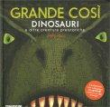 Grande Così - Dinosauri e altre Creature Preistoriche — Libro