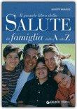 Il Grande Libro della Salute in Famiglia dalla A alla Z