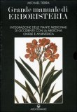 Grande Manuale di Erboristeria. Vol. 1