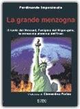LA GRANDE MENZOGNA Il ruolo del Mossad, l'enigma del Niger-gate, la minaccia atomica dell'Iran di Ferdinando Imposimato