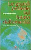 Le Grandi Profezie sul Futuro dell'Umanità — Manuali per la divinazione