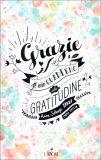 Grazie - Il Mio Quaderno della Gratitudine - Libro