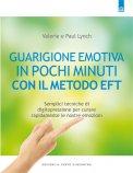 Guarigione emotiva in pochi minuti con il Metodo EFT  - Libro
