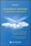 GUARIGIONE SPIRITUALE Viaggio nella terra dei miracoli