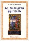 LA GUARIGIONE SPIRITUALE — di B. Koci, Giuliano Kremmerz