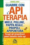 Guarire con l'Apiterapia
