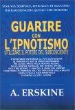 Guarire con l'Ipnotismo - Libro