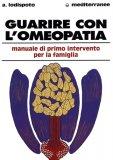Guarire con l'Omeopatia  - Libro