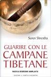 Guarire con le Campane Tibetane  - Libro