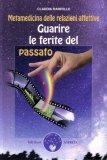 GUARIRE LE FERITE DEL PASSATO Versione nuova di Claudia Rainville