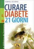 CURARE IL DIABETE IN 21 GIORNI di Gabriel Cousens