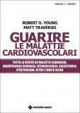 Guarire le Malattie Cardiovascolari - Libro
