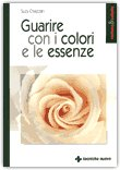 Guarire con i Colori e le Essenze