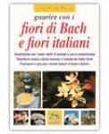Guarire con i fiori di bach italiani