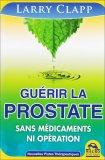 Guerir la Prostate  - Libro