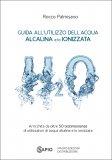 Guida all'Utilizzo dell'Acqua Alcalina e/o Ionizzata - Libro