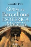 Guida alla Barcellona Esoterica e Magica - Libro