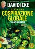 GUIDA ALLA COSPIRAZIONE GLOBALE E come fermarla di David Icke