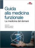 GUIDA ALLA MEDICINA FUNZIONALE La medicina del domani di Massimo Spattini, Enrico Bevacqua