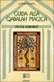 Guida alla Qabalah Magica  - Libro