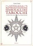 Guida alla Rappresentazione Simbolica dei Tarocchi — Manuali per la divinazione