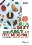 Guida alla Salute con gli Alimenti e le Erbe Medicinali - Libro