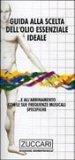 Guida alla Scelta dell'Olio Essenziale Ideale  - Libro