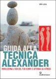 Guida alla Tecnica Alexander  - Libro