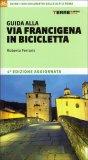 Guida alla Via Francigena in Bicicletta - Libro
